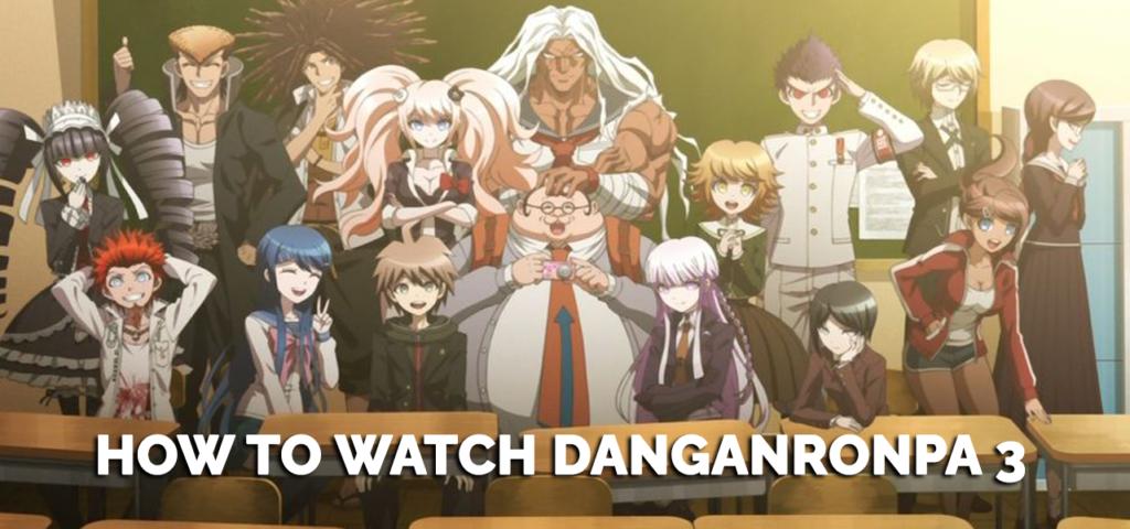 How-to-Watch-Danganronpa-3