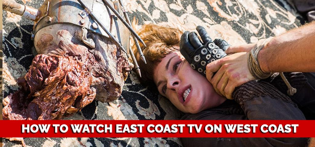 How to Watch East Coast Tv on West Coast